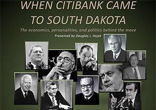 When Citibank Came to South Dakota- Presentation by Douglas J. Hajek