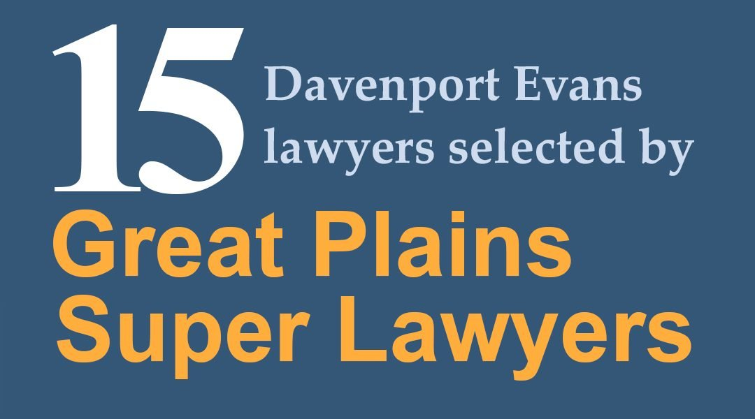 """15 Davenport Evans Lawyers Named by Great Plains Super Lawyers, Four Named """"Rising Stars"""""""